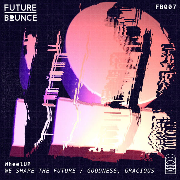 WheelUP - We Shape the Future / Goodness, Gracious Me