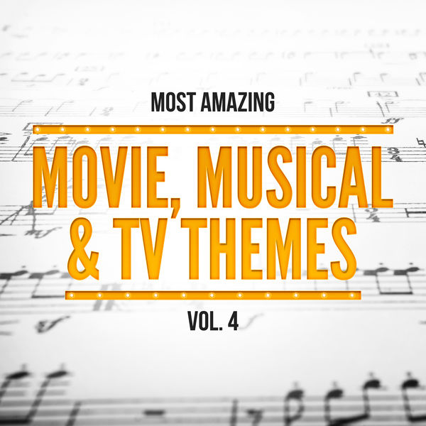 Orlando Pops Orchestra - Most Amazing Movie, Musical & TV Themes, Vol. 4