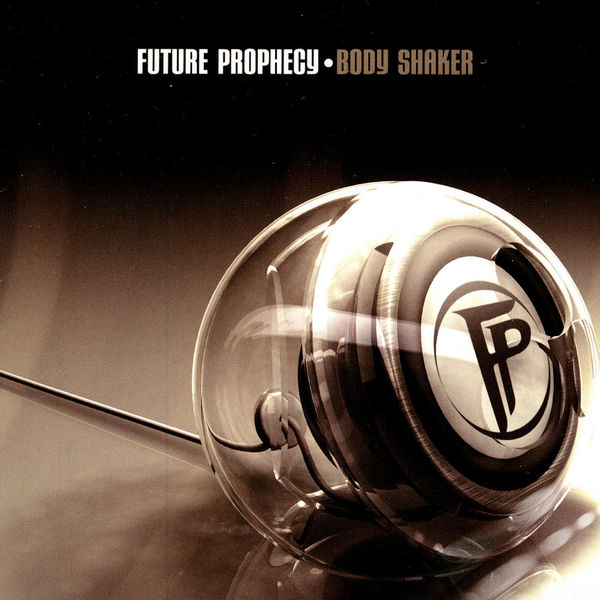 Future Prophecy - The Body Shaker