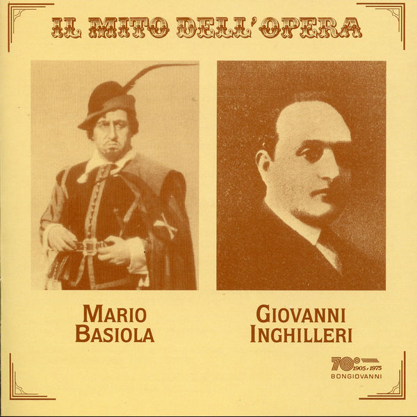 Mario Basiola - Il mito dell'opera: Mario Basiola, Giovanni Inghilleri (Recorded 1926-1935)