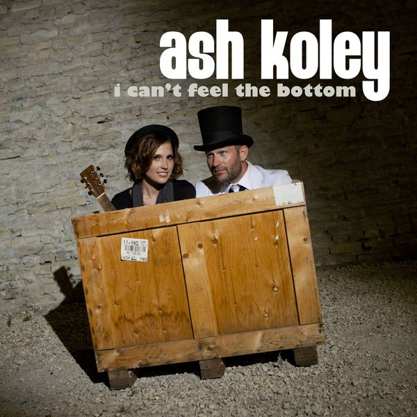 I Can't Feel the Bottom | Ash Koley – Download and listen to