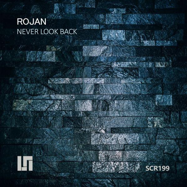 Rojan - Never Look Back