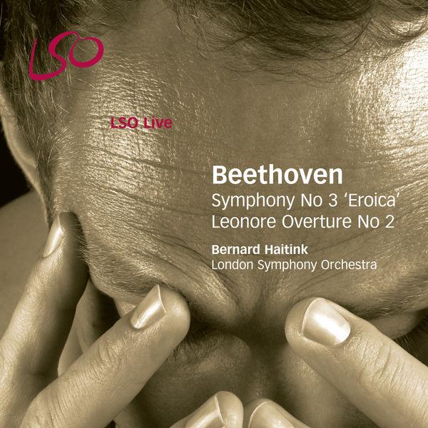 "Bernard Haitink - Beethoven: Symphony No. 3 ""Eroica"" & Leonore Overture"