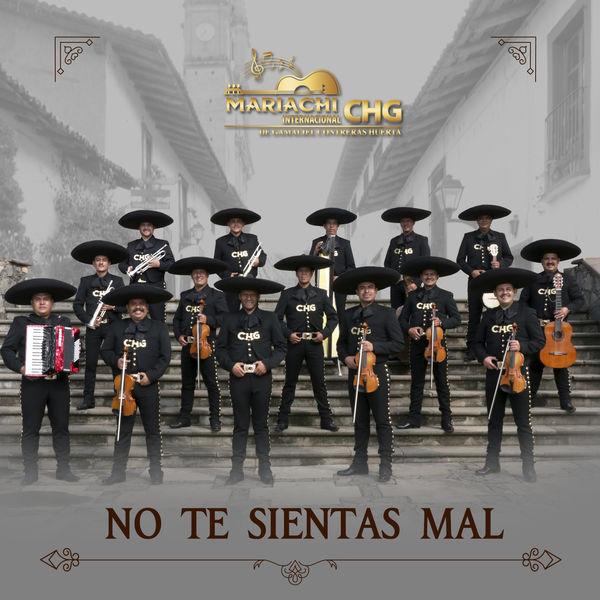 Mariachi Internacional CHG De Gamaliel Contreras Huerta - No Te Sientas Mal