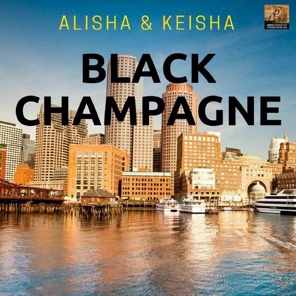 Black Champagne - Alisha & Keisha
