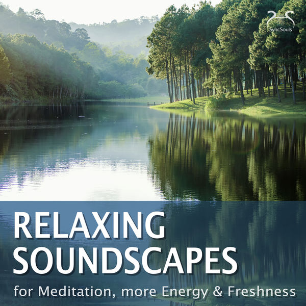 Max Relax - Relaxing Soundscapes - For Meditation, More Energy & Freshness