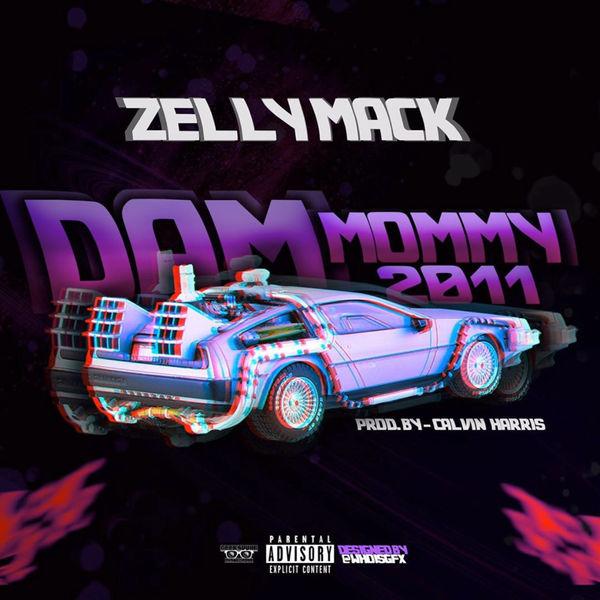 ZellyMack - Dam Mommy 2011
