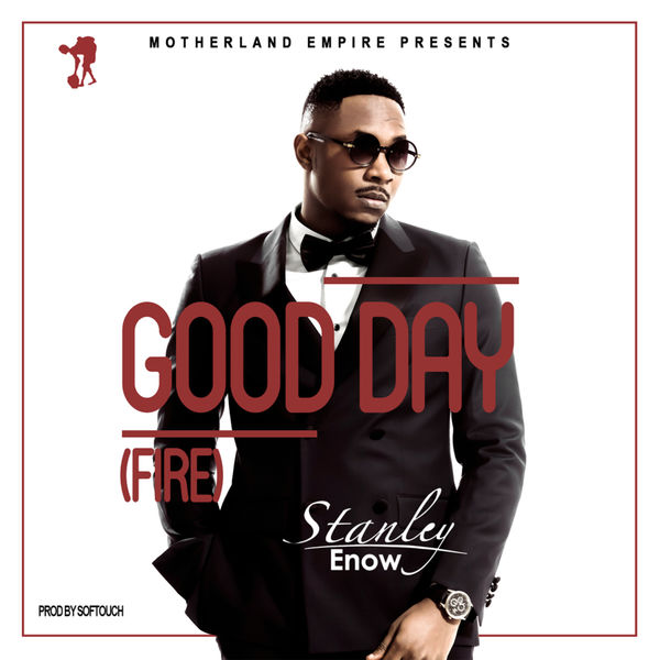 Stanley Enow - Good Day (Fire)