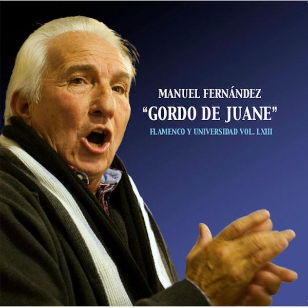 """Manuel Fernandez """"Gordo de Juane"""" - Flamenco y Universidad, Vol. LXIII"""