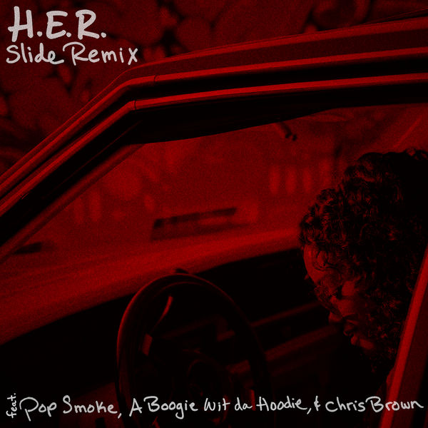 H.E.R. - Slide (Remix) (feat. Pop Smoke, A Boogie Wit da Hoodie & Chris Brown)