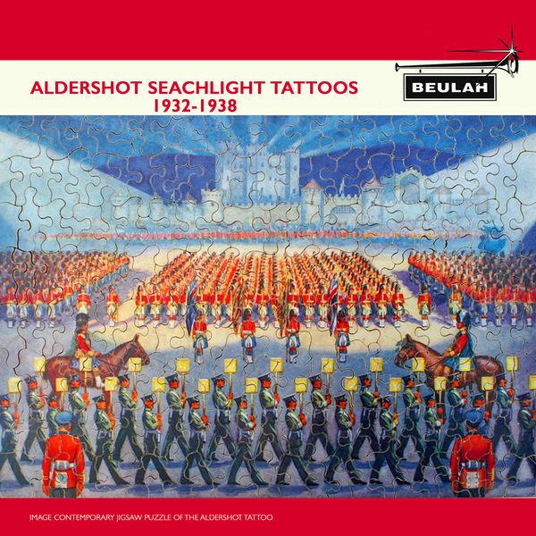 Massed Bands Of The Aldershot Command - Aldershot Searchlight Tattoos 1932-38