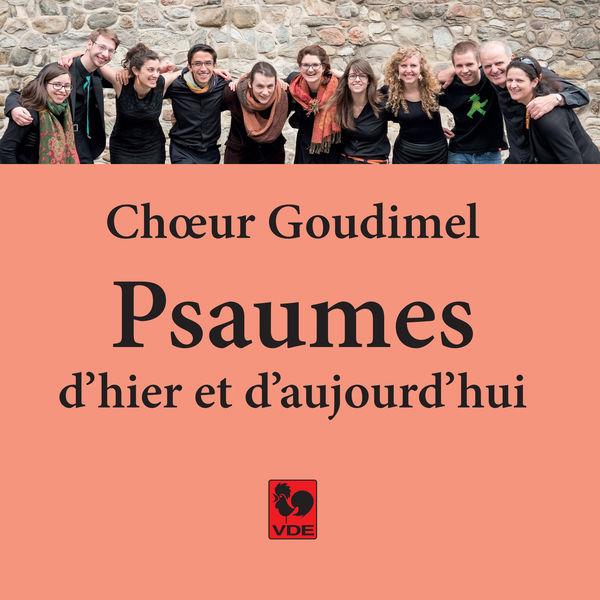 Chœur Goudimel - Psaumes d'hier et d'aujourd'hui