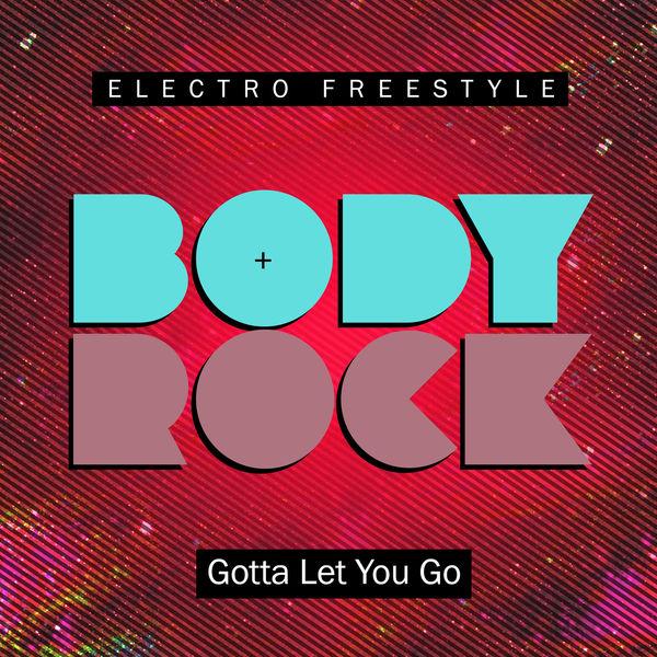 Body Rock - Gotta Let You Go