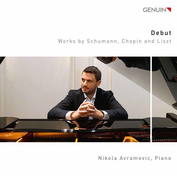 Nikola Avramovic - Schumann, Chopin & Liszt: Debut