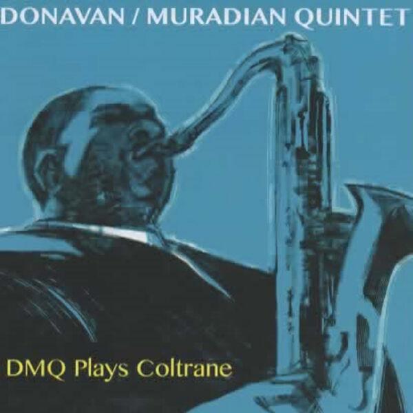 Donavan/Muradian Quintet - Dmq Plays Coltrane