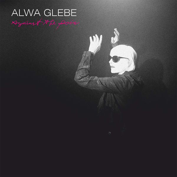 Alwa Glebe - Against the Pain