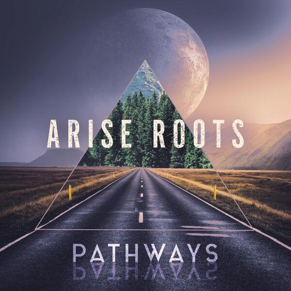 Arise Roots - Pathways