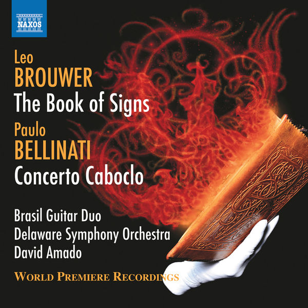 Brasil Guitar Duo - Brouwer: The Book of Signs - Bellinati: Concerto Caboclo