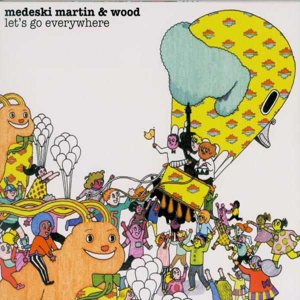 Medeski, Martin & Wood - Let's Go Everywhere