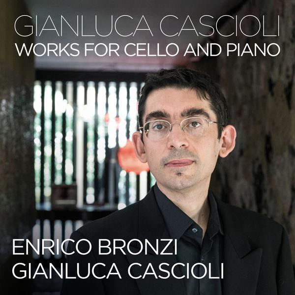 Gianluca Cascioli - Cascioli: Cello Works