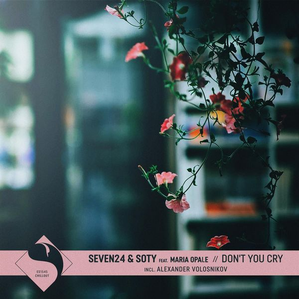 Seven24 - Don't You Cry