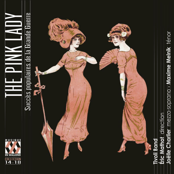 Tivoli Band - The Pink Lady: Succès populaires de la Grande Guerre