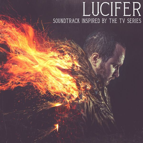 Album Lucifer Soundtrack Inspired By The Tv Series Various Artists Qobuz Download And Streaming In High Quality