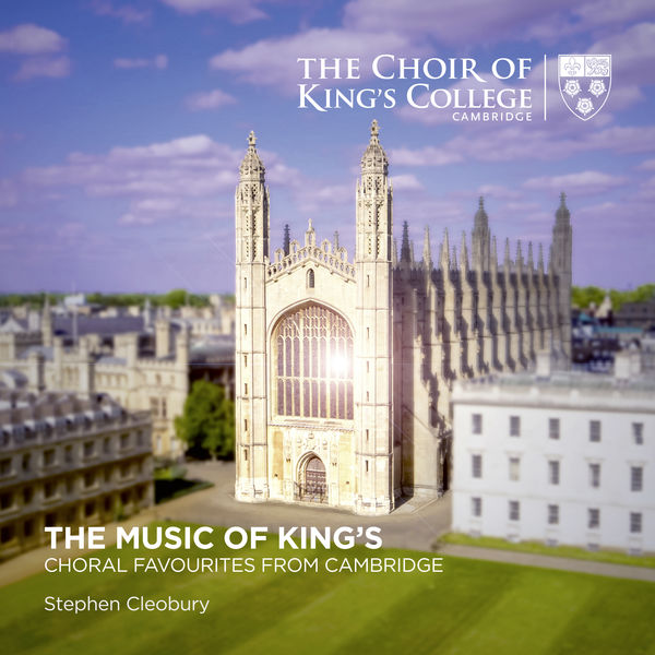 Stephen Cleobury - The Music of King's: Choral Favourites from Cambridge