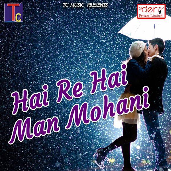 Various Artists - Hai Re Hai Man Mohani