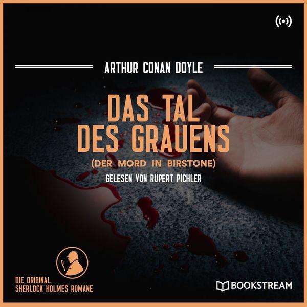 Arthur Conan Doyle - Das Tal des Grauens (Der Mord in Birstone)