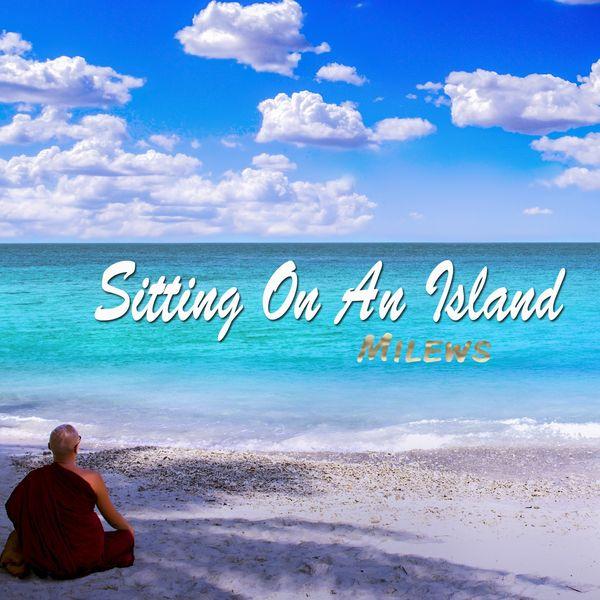 Milews - Sitting on an Island