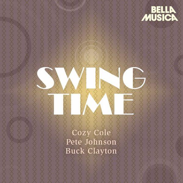 Cozy Cole's All-Stars - Swing Time: Cozy Cole - Pete Johnson - Buck Clayton