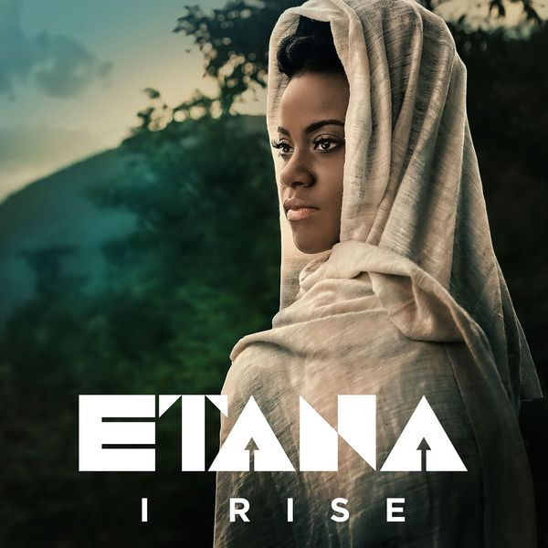 I Rise | Etana to stream in hi-fi, or to download in True CD Quality