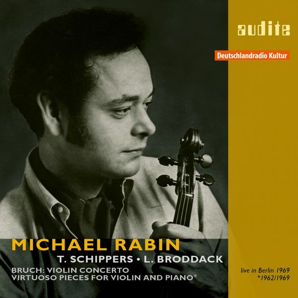 Michäel Rabin - Michael Rabin plays Bruch's Violin Concerto and Virtuoso Pieces for Violin and Piano (RIAS recordings from 1962/1969) [Live]