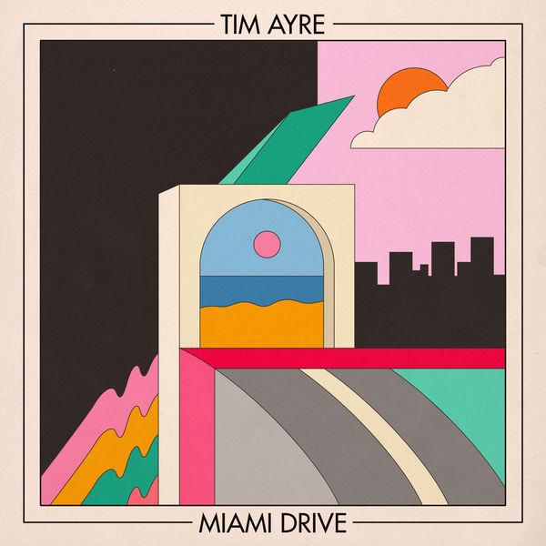 Tim Ayre - Miami Drive