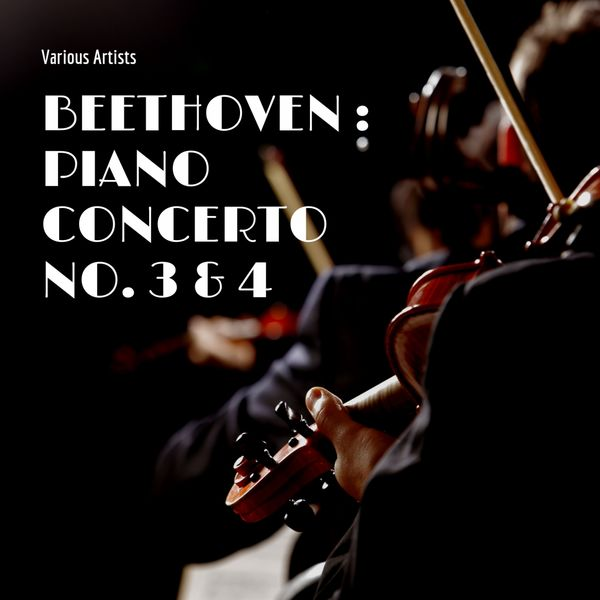 Various Artists - Beethoven : Piano Concerto No. 1 & No. 2