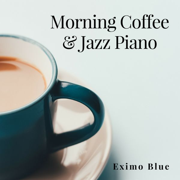 Eximo Blue - Morning Coffee & Jazz Piano
