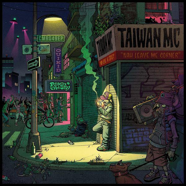Taiwan MC - Nah Leave Me Corner