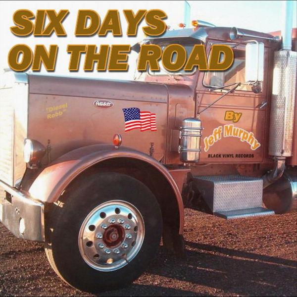 Jeff Murphy - Six Days On the Road