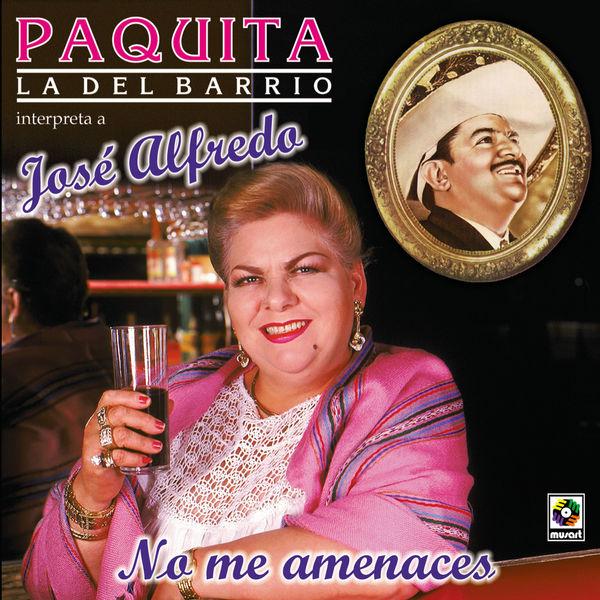 Paquita La Del Barrio - No Me Amenaces