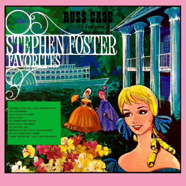 Russ Case & His Orchestra - Stephen Foster Favorites