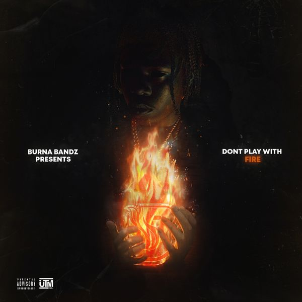 Burna Bandz - Don't Play with Fire