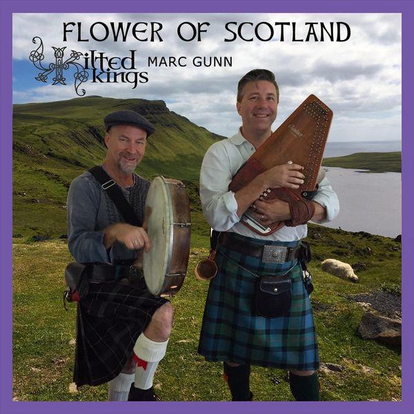 Kilted Kings - Flower of Scotland