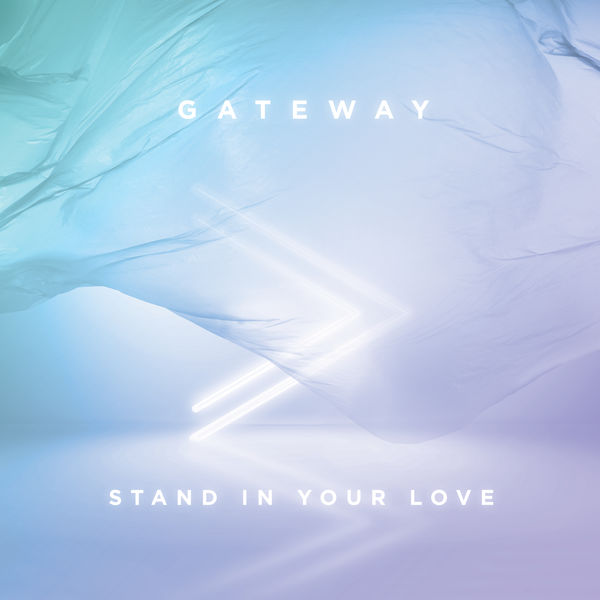 Gateway - Stand In Your Love [Live]