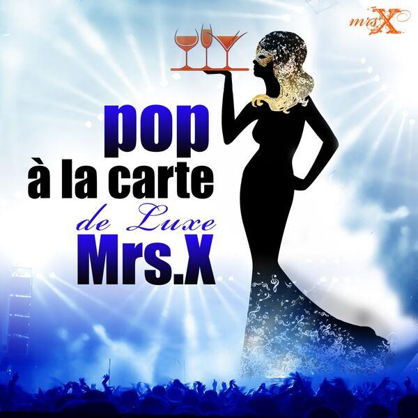 Mrs. X - Pop à la carte de luxe