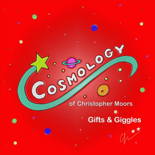Cosmology of Christopher Moors - Gifts & Giggles