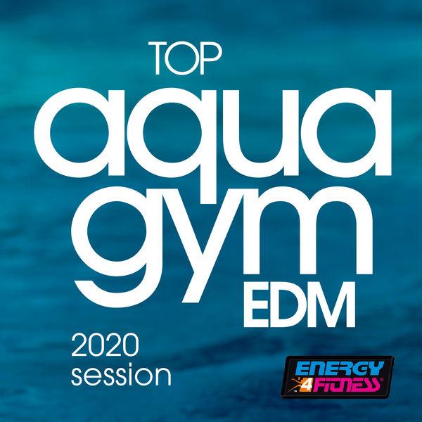 Various Artists - Top Aqua Gym EDM 2020 Session