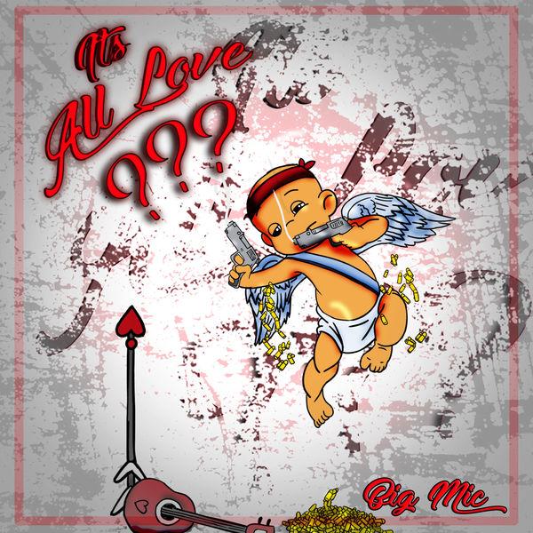 Big Mic - It's All Love