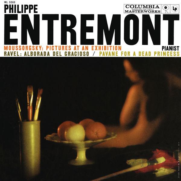 Philippe Entremont - Mussorgsky: Pictures at an Exhibiton - Ravel: Alborada del gracioso & Pavane pour une infante défunte (Remastered)