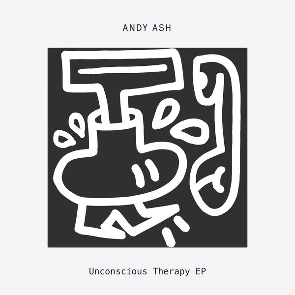 Andy Ash - Unconscious Therapy EP